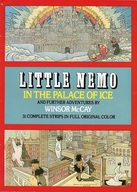 Little Nemo in the Palace of Ice and Further Adventures / Winsor McCay