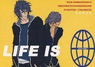 <<歴史>> LIFE IS (斎藤一、土方歳三) / ロマンス病