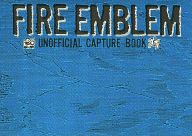 <<FE ファイアーエムブレム>> FIRE EMBLEM UNOFFICIAL CAPTURE BOOK / W3
