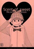 <<おそ松さん>> 【無料配布本】Scent of sweet We can't meet anymore. (チョロ松×おそ松) / KIR ROYAL