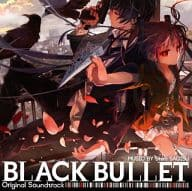 "TV anime ""Black ・ Bullet"" original sound track"