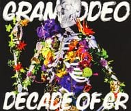 GRANRODEO / DECADE OF GR [with DVD]