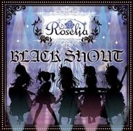 BanG Dream! バンドリ! Roselia / BLACK SHOUT[BD付生産限定盤]