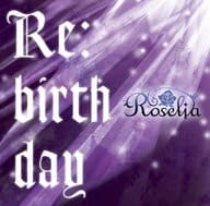 BanG Dream! バンドリ! Roselia / Re:birthday[BD付初回限定盤]