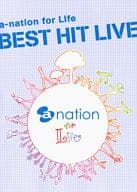 a-nation for Life BEST HIT LIVE [通常版]