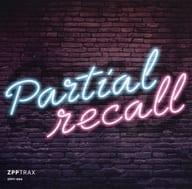 partial recall / ZPPTRAX