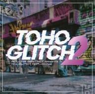 TOHO Glitch 2 / Rolling Contact