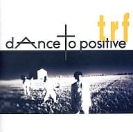 trf / dAnce to positive