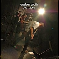 eastern youth/2001-2006