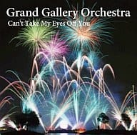 Grand Gallery Orchestra/Can't Take My Eyes Off You