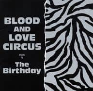 The Birthday / BLOOD AND LOVE CIRCUS