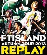 FTISLAND / AUTUMN TOUR 2013 REPLAY
