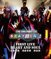 "THE IDOLM @ STER STATION !!! First Live ""HEART AND SOUL"""